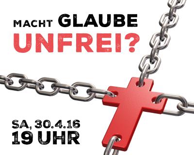30.04.2016 – SHALOM: Macht Glaube unfrei?