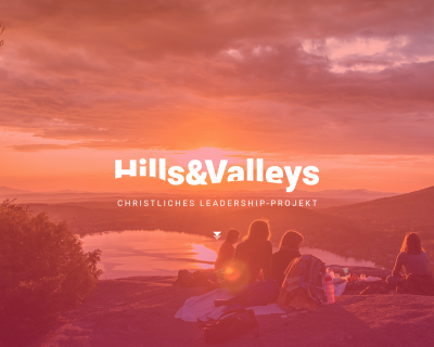 Hills & Valleys, das christliche Leadership-Training startet 2020